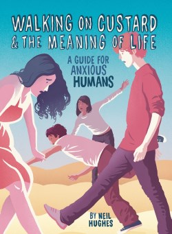 Walking on Custard & the Meaning of Life, a comedy book by Neil Hughes